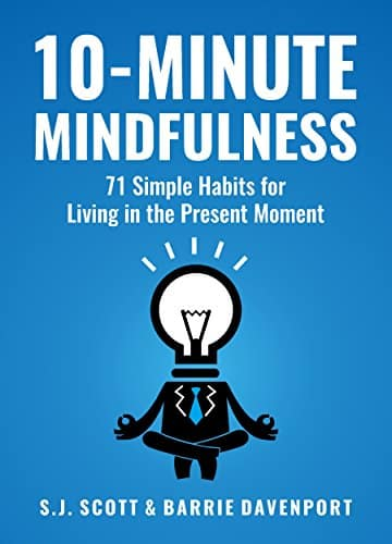 10-Minute Mindfulness 71 Habits for Living in the Present Moment