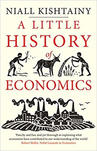 A Little History of Economics (Little Histories)