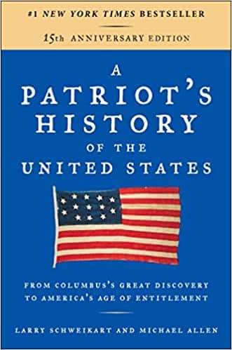 A Patriot's History of the United States From Columbus's Great Discovery to America's Age of Entitlement, Revised Edition