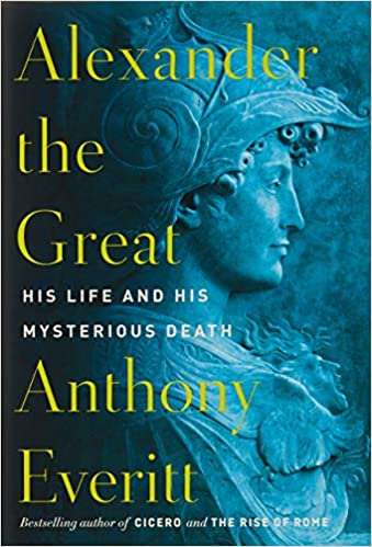 Alexander the Great His Life and His Mysterious Death