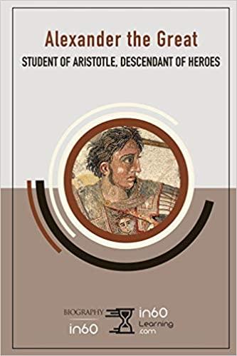 Alexander the Great Student of Aristotle, Descendant of Heroes
