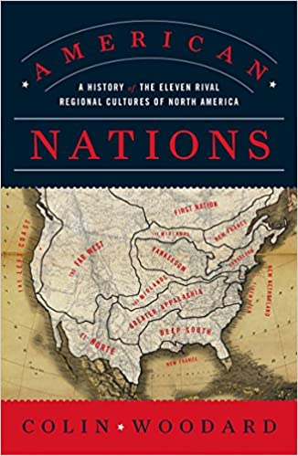 American Nations A History of the Eleven Rival Regional Cultures of North America