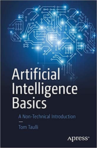 Artificial Intelligence Basics A Non-Technical Introduction