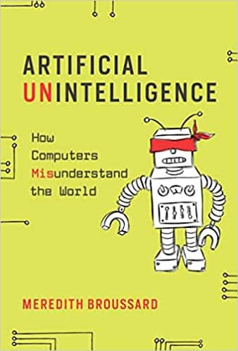 Artificial Unintelligence How Computers Misunderstand the World (The MIT Press)