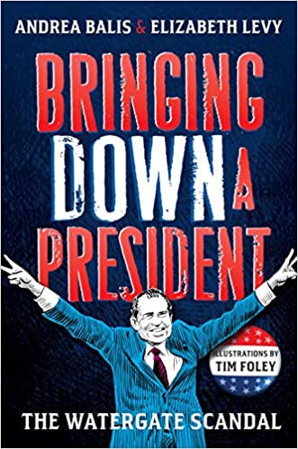 Bringing Down A President The Watergate Scandal