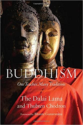 Buddhism One Teacher, Many Traditions