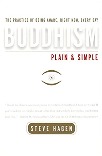 Buddhism Plain and Simple The Practice of Being Aware, Right Now, Every Day