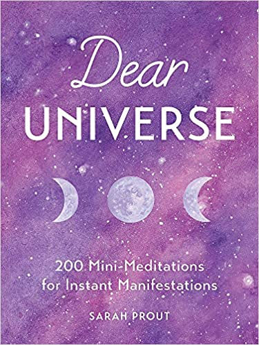 Dear Universe 200 Mini-Meditations for Instant Manifestations