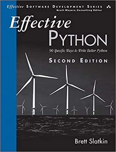 Effective Python 90 Specific Ways to Write Better Python