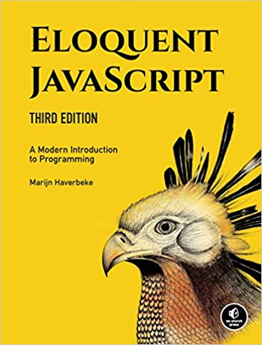 Eloquent JavaScript, 3rd Edition A Modern Introduction to Programming