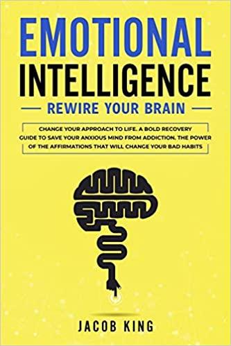 Emotional Intelligence Rewire Your Brain