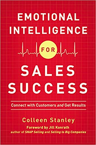 Emotional Intelligence for Sales Success Connect with Customers and Get Results