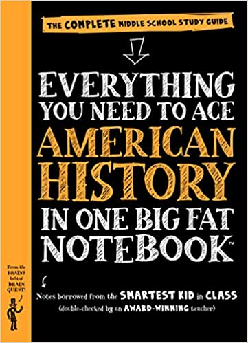 Everything You Need to Ace American History in One Big Fat Notebook The Complete Middle School Study Guide (Big Fat Notebooks)