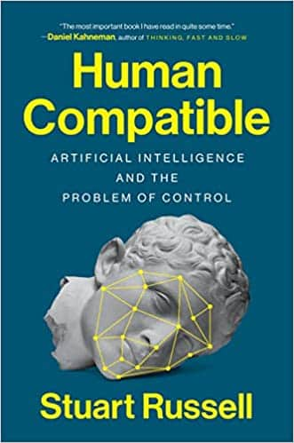 Human Compatible Artificial Intelligence and the Problem of Control