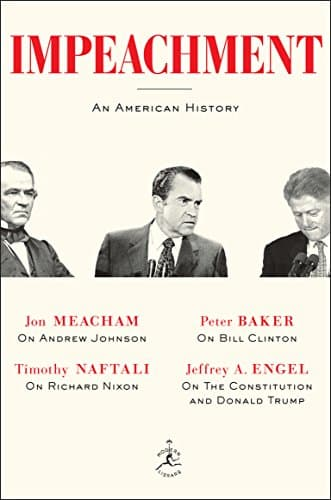 Impeachment An American History