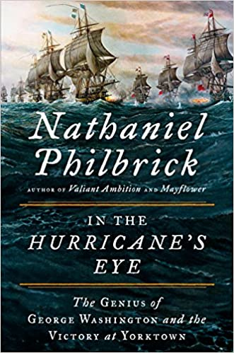 In the Hurricane's Eye The Genius of George Washington and the Victory at Yorktown (The American Revolution Series)