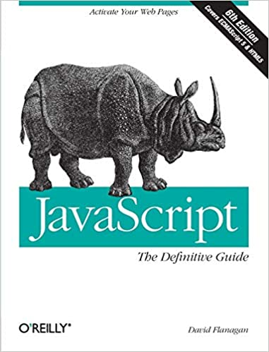 JavaScript The Definitive Guide Activate Your Web Pages (Definitive Guides)