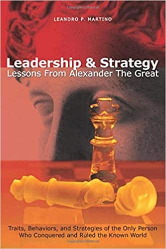 Leadership & Strategy Lessons From Alexander The Great
