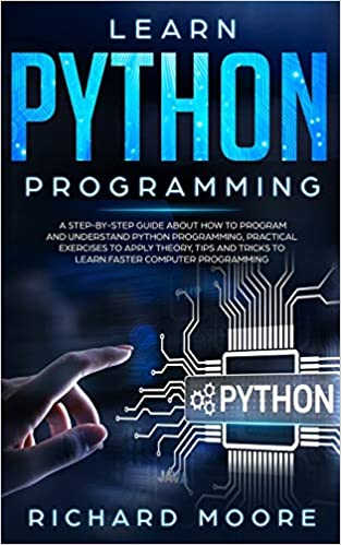 Learn Python Programming A Step-by-Step Guide about How to Program and Understand Python Programming
