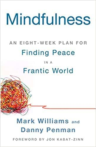 Mindfulness An Eight-Week Plan for Finding Peace in a Frantic World
