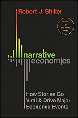 Narrative Economics How Stories Go Viral and Drive Major Economic Events