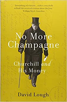 No More Champagne Churchill and His Money