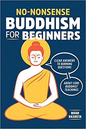No-Nonsense Buddhism for Beginners Clear Answers to Burning Questions About Core Buddhist Teachings