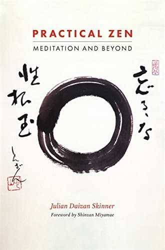 Practical Zen Meditation and Beyond