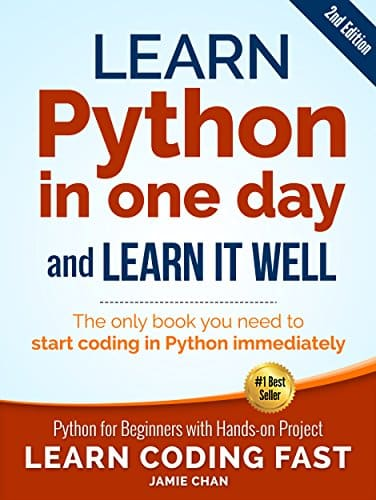 Python (2nd Edition) Learn Python in One Day and Learn It Well