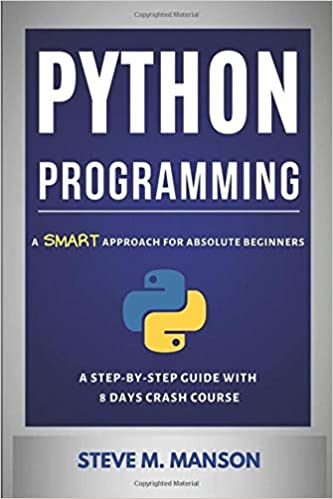 Python Programming A Smart Approach For Absolute Beginners