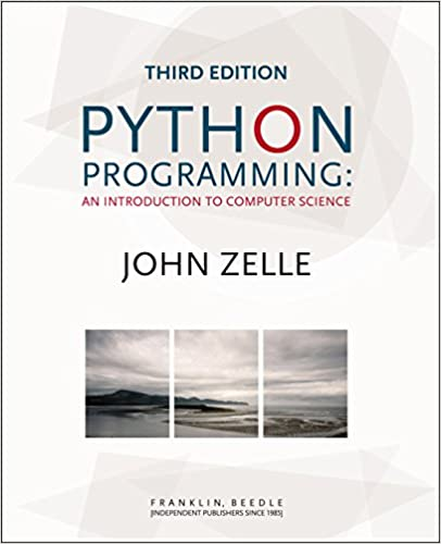 Python Programming An Introduction to Computer Science, 3rd Ed.