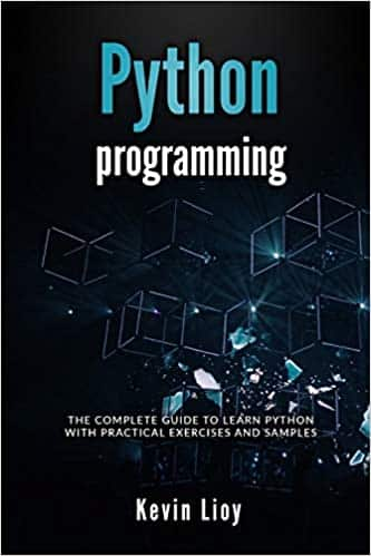 Python Programming The complete guide to learn Python with practical exercises and samples