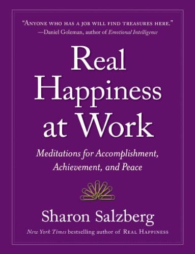 Real Happiness at Work Meditations for Accomplishment, Achievement, and Peace