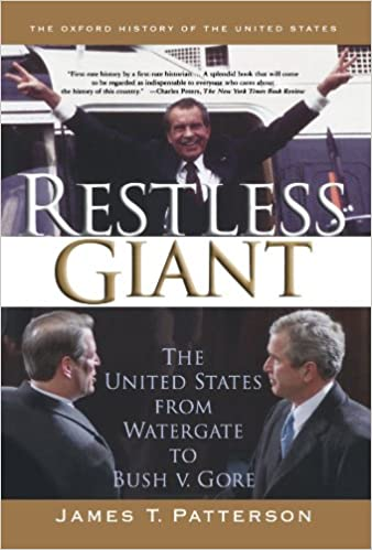 Restless Giant The United States from Watergate to Bush v. Gore (Oxford History of the United States)