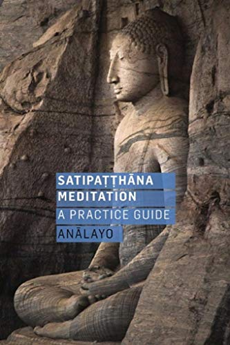 Satipatthana Meditation (enhanced and non enhanced) A Practice Guide