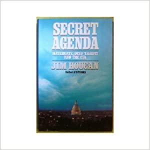 Secret Agenda Watergate, Deep Throat, and the CIA