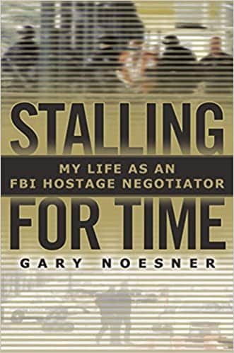Stalling for Time My Life as an FBI Hostage Negotiator