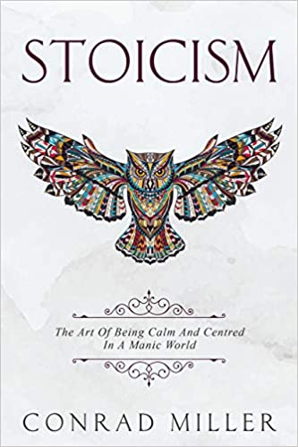 Stoicism The Art Of Being Calm And Centred In A Manic World