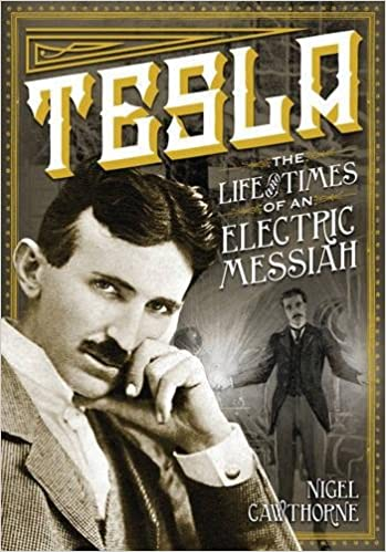 Tesla The Life and Times of an Electric Messiah (Oxford People)