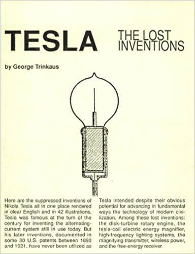 Tesla The Lost Inventions (Tesla Technology Series)