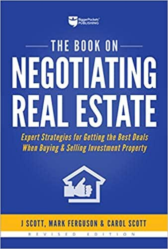 The Book on Negotiating Real Estate Expert Strategies for Getting the Best Deals When Buying & Selling Investment Property