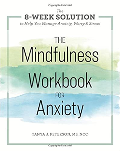 The Mindfulness Workbook for Anxiety The 8-Week Solution to Help You Manage Anxiety, Worry & Stress