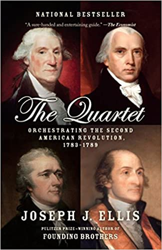 The Quartet Orchestrating the Second American Revolution, 1783-1789