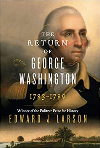 The Return of George Washington 1783-1789