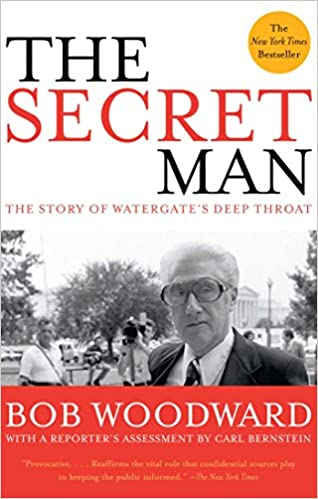 The Secret Man The Story of Watergate's Deep Throat