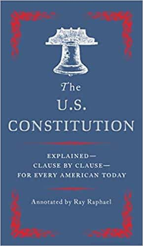 The U.S. Constitution Explained Clause by Clause for Every American Today