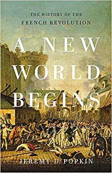 A New World Begins The History of the French Revolution