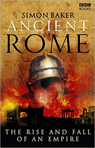 Ancient Rome The Rise and Fall of An Empire