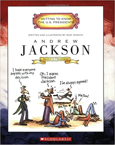 Andrew Jackson (Getting to Know the U.S. Presidents)