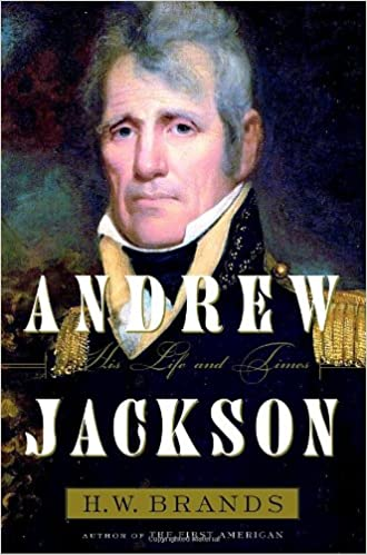 Andrew Jackson His Life and Times